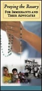 Pray the rosary for immigrants, their families and those who advocate for them